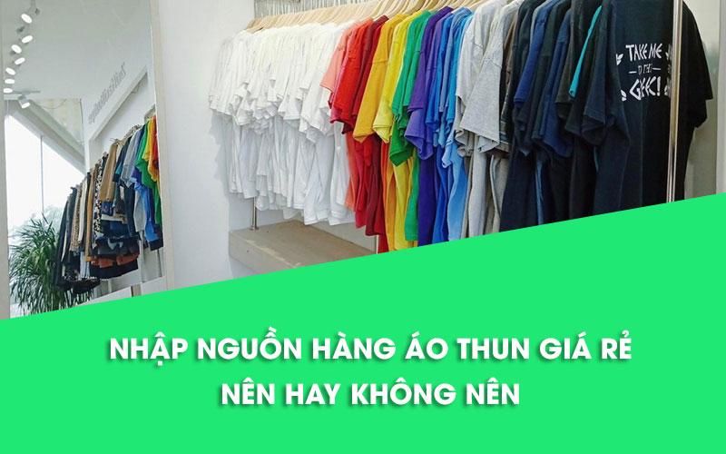 Nhập nguồn hàng áo thun chất lượng