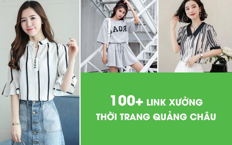 Tổng hợp 100+ link shop thời trang Quảng Châu giá sỉ cực sốc