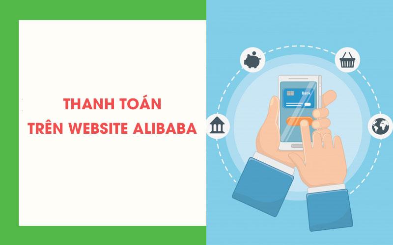 Hướng dẫn cách thanh toán trên Alibaba