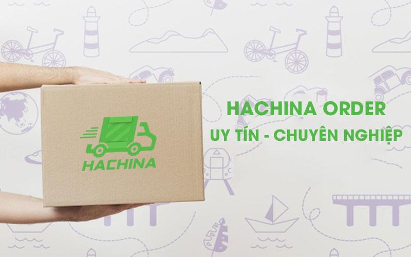 Hachina Order và thị trường nhập khẩu hàng Trung Quốc