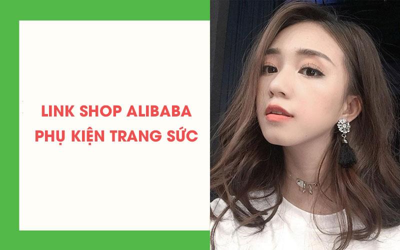 Link xưởng phụ kiện trang sức Alibaba