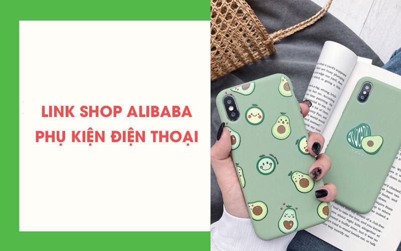 Link xưởng phụ kiện điện thoại Alibaba