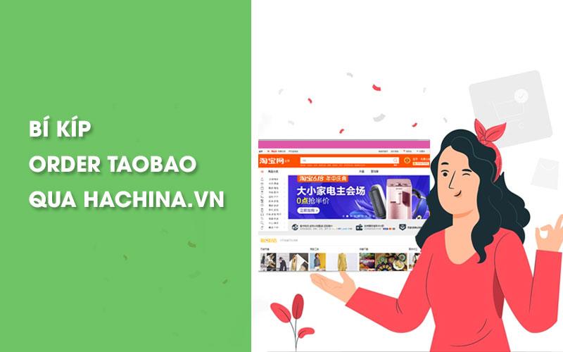 Cách đặt hàng Taobao qua Hachina cực đơn giản từ A - Z