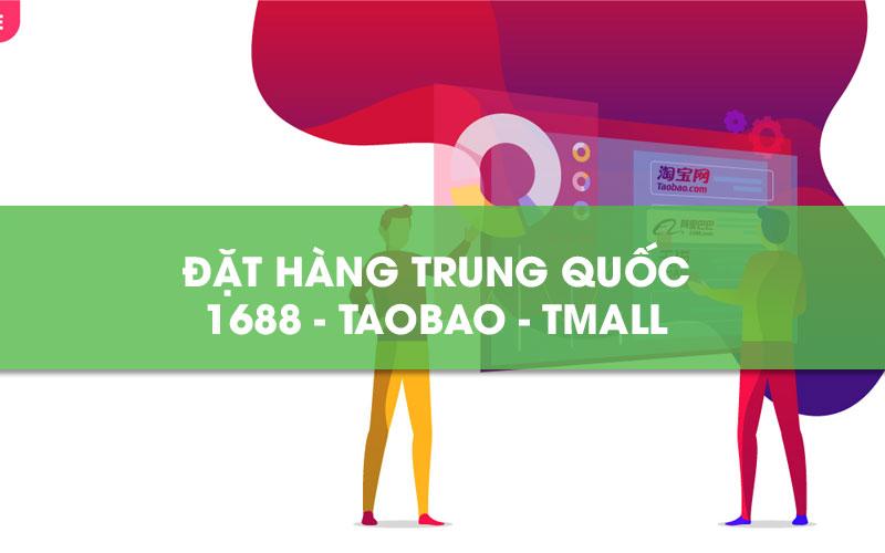 Đặt hàng Trung Quốc 1688 Taobao Tmall
