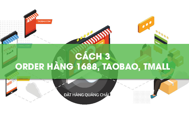 Đặt hàng Quảng Châu 1688, Taobao, Tmall