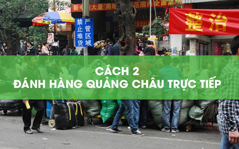 Đánh hàng Quảng Châu trực tiếp