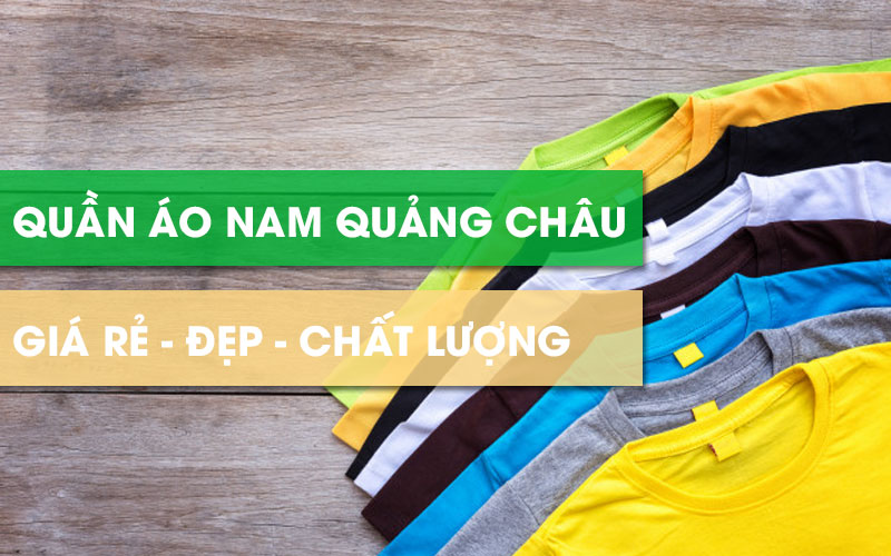 """""""Mách bạn"""" Nguồn hàng quần áo nam Quảng Châu tận gốc - giá rẻ"""