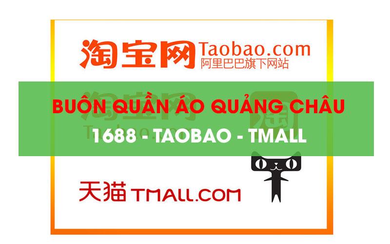 Nhập quần áo Quảng Châu trên 1688, Taobao, Tmall