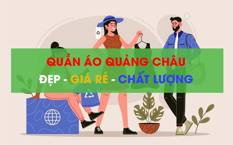 [Hướng dẫn] Tìm nguồn buôn quần áo Quảng Châu tại Hà Nội