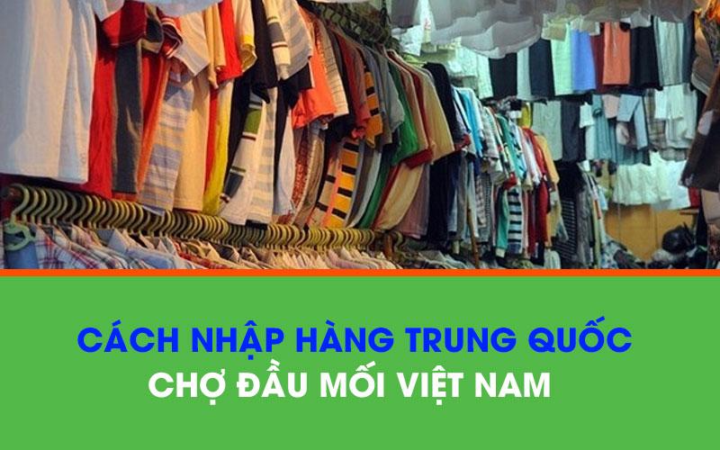 Nhập hàng Quảng Châu về bán tại chợ đầu mối