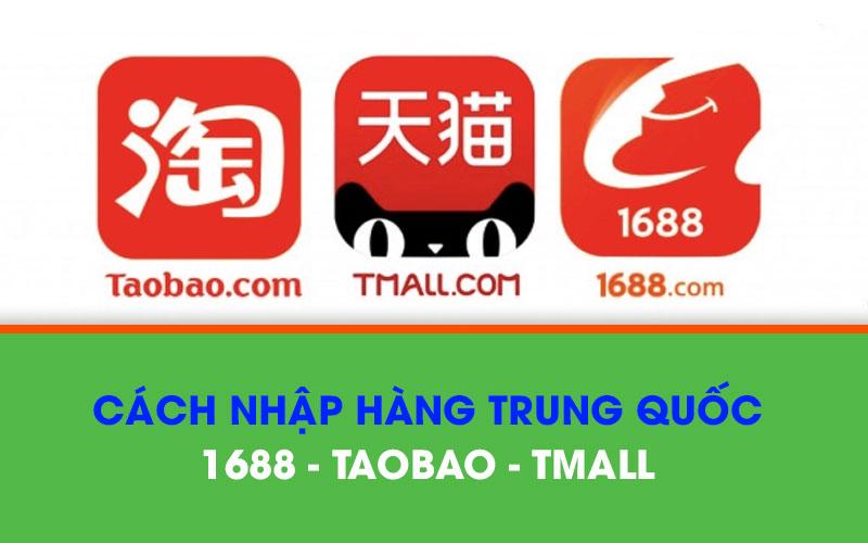 Nhập hàng Trung Quốc trên 1688 Taobao Tmall