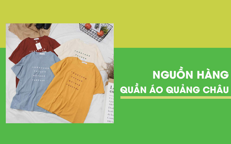 Đâu là nguồn sỉ quần áo Quảng Châu giá rẻ - chất lượng nhất
